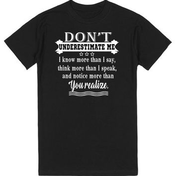 Don't underestimate me t-shirt | T-Shirt | SKREENED
