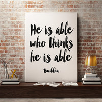 "BUDDHA Quote"" He is Able Who Thinks He is Able"" Printable Art Motivational Quote Buddha Print Typography Gift Idea Home Decor Wall Decor"