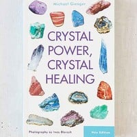 Crystal Power, Crystal Healing By Michael Gienger