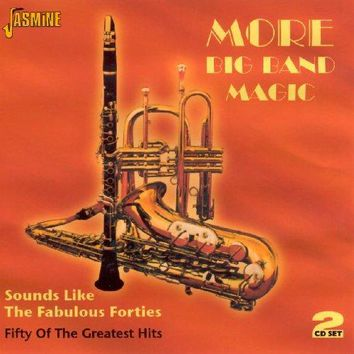 More Big Band Magic - Sounds Like The Fabulous Forties - Fifty Of The Greatest Hits [ORIGINAL RECORDINGS REMASTERED] 2CD SET