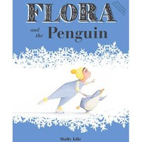 Flora and the Penguin : Molly Idle : 9781452128917