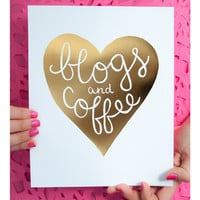 Blogs And Coffee Heart Print, Gold Foil