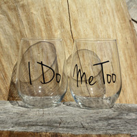 I Do and Me Too Stemless Wine Glasses. Engagement or Wedding Gift/Bride and Groom