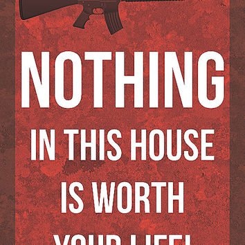 """Nothing In This House Is Worth Your Life!"" Trespassing Sign"