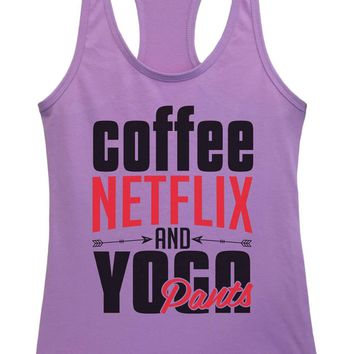 Womens Coffee, NETFLIX AND YOGA Pants Grapahic Design Fitted Tank Top