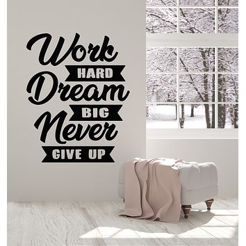 Vinyl Wall Decal Work Hard Dream Big Never Give Up Inspiring Quote Stickers Mural (g976)