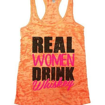 Real Women Drink Whiskey Burnout Tank Top By Womens Tank Tops