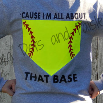 Womens Custom All About That Base Softball Shirt with FREE Monogram
