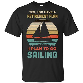 Vintage Yes I Do Have A Retirement Plan To Go Sailing