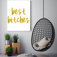 Best Bitches Gold Digital Print Instant Download Typography Home Decor Word Art Girl Room Poster College Poster Best Friend Forever