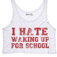 i Hate Waking Up For School Crop Tank Top