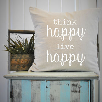Think happy be happy pillow cover
