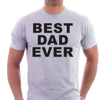 Best Dad Ever - Envy My Tee