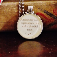 Alice in Wonderland Necklace. Adventures First Quote. 18 Inch Chain.