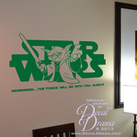 Vinyl Wall Decal - Star Wars-inspired, Remember, the FORCE will be with You, ALWAYS- with Yoda Graphic