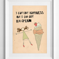 wall art - wall art decor - Quote Poster - ice cream illustration - Printable Quote - Digital Art - Typography Poster - ALL SIZES - A3