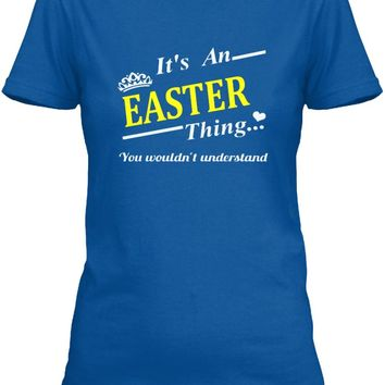 Its An Easter Thing You Wouldnt Understand