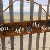 You, Me & the Sea driftwood inspired hand painted reclaimed sign