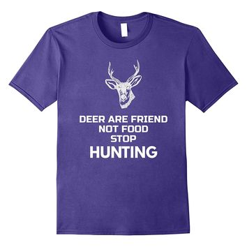 Deer Are Friend Not Food Funny Vegan Quotes T Shirt