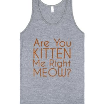 Are You Kitten Me Right Meow?-Unisex Athletic Grey Tank