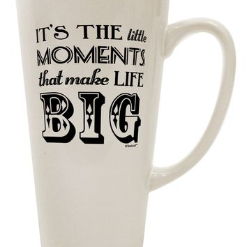 It's the Little Moments that Make Life Big 16 Ounce Conical Latte Coffee Mug