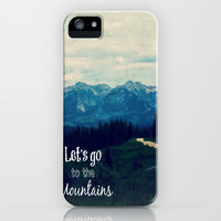 Let's go to the Mountains iPhone & iPod Case by LJehle