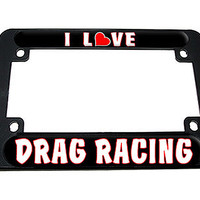 I Love Heart Drag Racing Motorcycle License Plate Frame