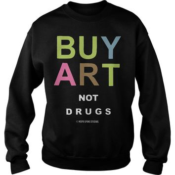 Lebron James Buy Art Not Drugs Sweatshirt Unisex