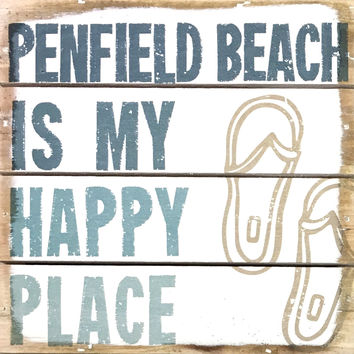 Penfield Beach Is My Happy Place - Weathered Coastal Plank Board Sign 6-in