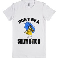 don't be a salty bitch jrs -fly-Female White T-Shirt