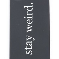 Brandy ♥ Melville |  Stay Weird iPhone 4/4s Case - Accessories