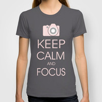 KEEP CALM AND FOCUS T-shirt by Sweet Reveries (Andrea Hurley)  | Society6