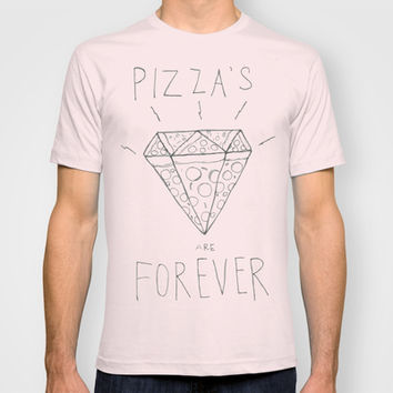 pizza's are forever T-shirt by steph thompson