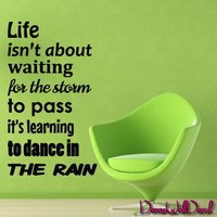Wall Decal Decor Decals Sticker Art Quotes Waiting for the Storm Life Waiting Storm Dance Rain Inscription M1592 Maden in USA