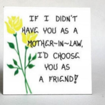 Refrigerator Magnet - Mother-in-Law Gift - Friendship Quote, spouses mom , Yellow tulips, Green leaf design