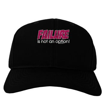 Failure Is Not An Option Distressed Adult Dark Baseball Cap Hat by TooLoud