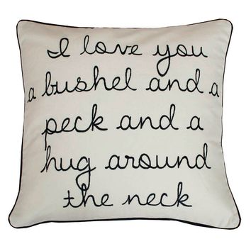 Thro By Marlo Lorenz ''I Love You A Bushel'' Embroidered Throw Pillow