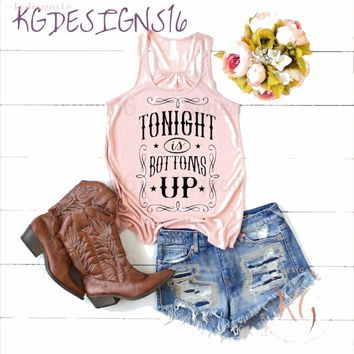 Tonight Is Bottoms Up-Country Western Tank and Shirt