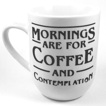 Mornings are for Coffee and Contemplation Heat Transfer Vinyl Coffee Mug Handmade Stranger Things Cup