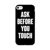 Ask Before You Touch - Black - iPhone 6/6S - (C) Andre Gift Shop