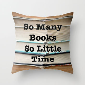 So Many Books So Little Time Throw Pillow by Cabinet Of Pretty Things