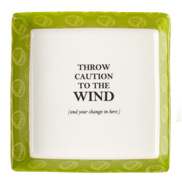 Throw Caution to the Wind Trinket Dish