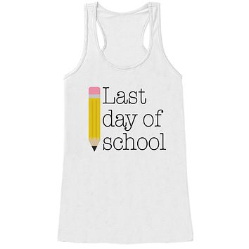 Teacher Shirt - Last Day of School Shirt - Teacher Gift - Teacher Appreciation Gift - Teacher Appreciation - End of The Year - White Tank
