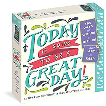 Today Is Going to Be a Great Day! Page-A-Day Calendar 2017 Day to Day Calendar