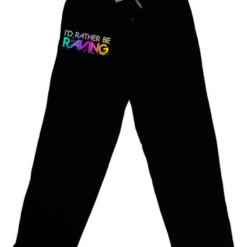 I'd Rather Be Raving Adult Lounge Pants