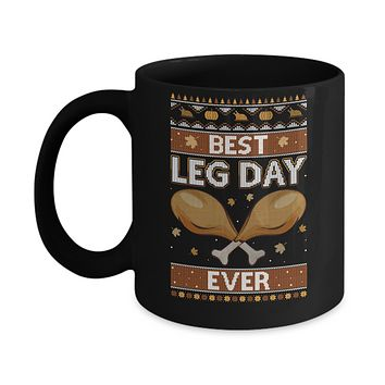 Best Leg Day Ever Ugly Christmas Sweater Funny Thanksgiving Mug