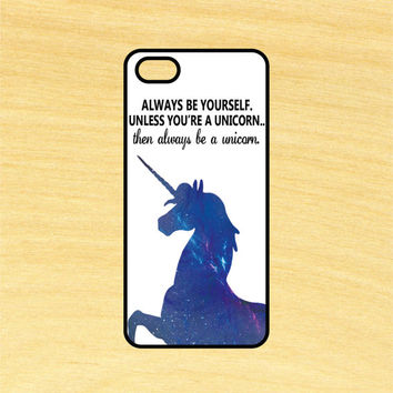 Always be a Unicorn iPhone 4/4S 5/5C 6/6+ and Samsung Galaxy S3/S4/S5 Phone Case