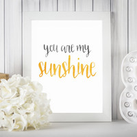 "You Are My Sunshine DIGITAL DOWNLOAD 8"" x 10"" Printable Nursery Wall Sign"
