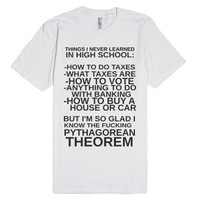 Things I Have Never Learned In High School-Unisex White T-Shirt
