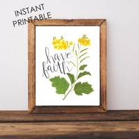 Have Faith, Mustard Seed, INSTANT PRINTABLE, wall art prints, printable art, hand lettering, floral art, wall art